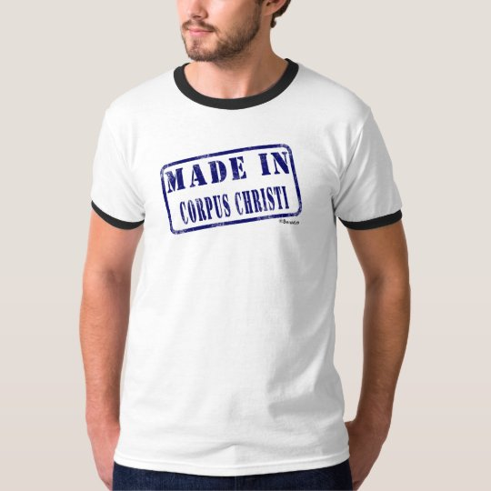 Made in Corpus Christi T-Shirt