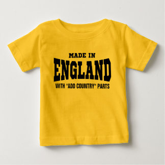 "Made In England With ""add country"" Parts Custom Baby T-Shirt"