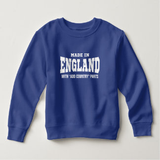 "Made In England With ""add country"" Parts Custom Sweatshirt"