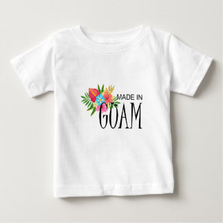 Made in Guam With Flowers Baby T-Shirt
