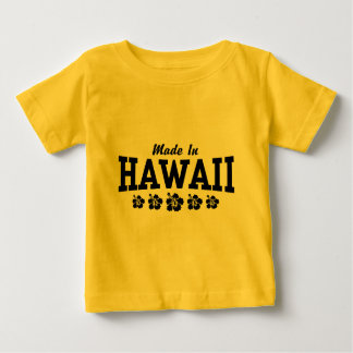 Made in Hawaii Baby T-Shirt