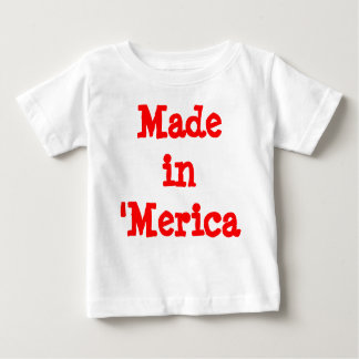 Made in 'Merica Baby Baby T-Shirt