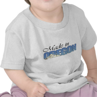 Made in Oregon ... Unique Baby Shower Gifts Tee Shirt