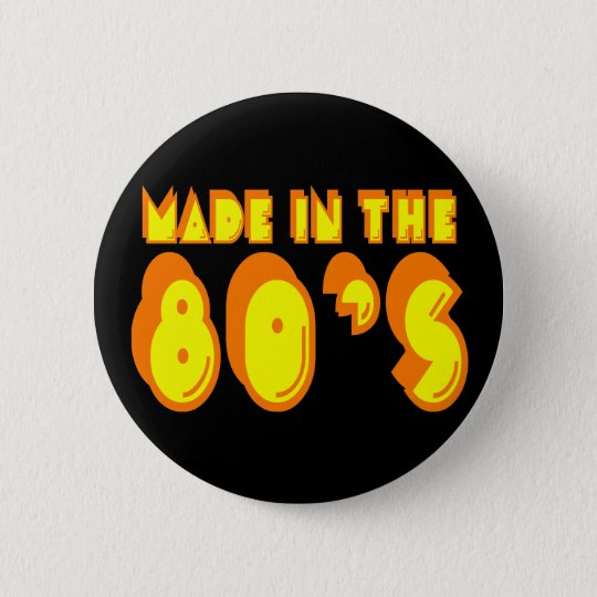 Made in the 80's 6 cm round badge