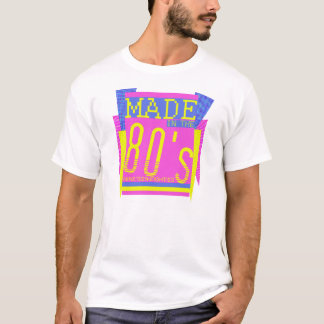Made in the 80's NINETEEN-EIGHTIES T-Shirt