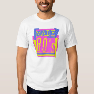 Made in the 80's NINETEEN-EIGHTIES T Shirt