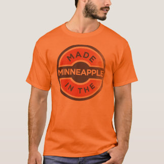 Made In The Minneapple T-Shirt