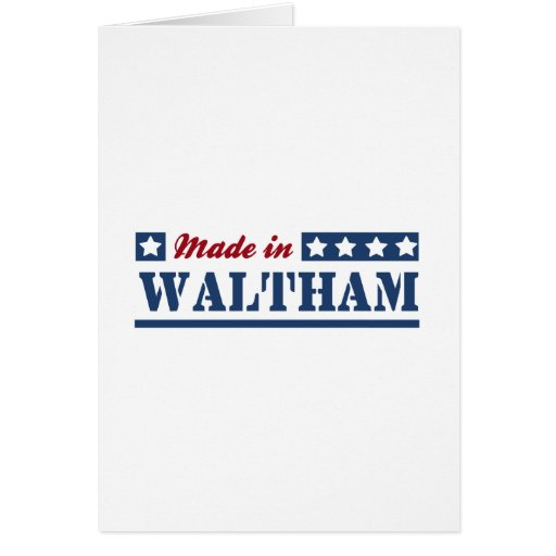 Made in Waltham Greeting Card