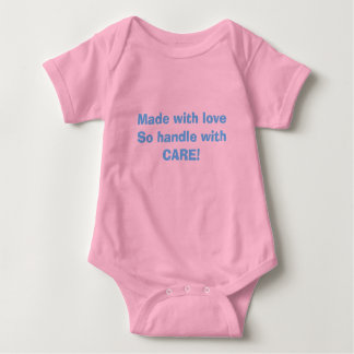 Made with love So handle with CARE! Baby Bodysuit