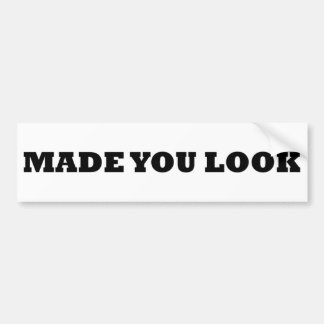 Made you look comedy bumper sticker