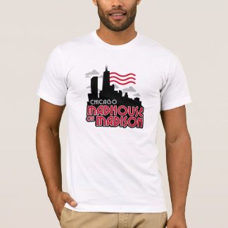 Madhouse on Madison T-Shirt