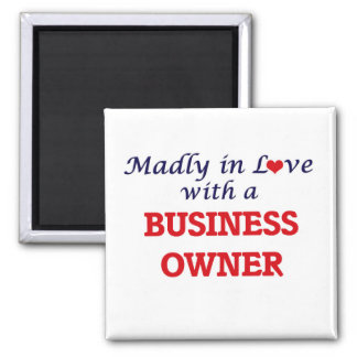 Madly in love with a Business Owner Square Magnet