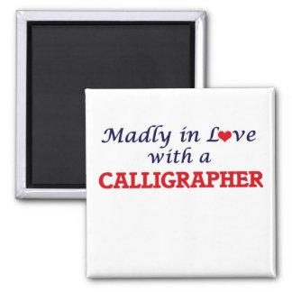 Madly in love with a Calligrapher Square Magnet