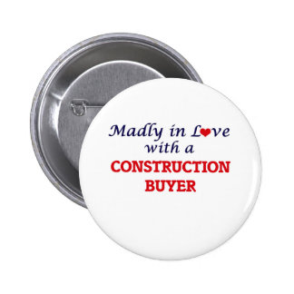 Madly in love with a Construction Buyer 6 Cm Round Badge