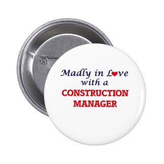 Madly in love with a Construction Manager 6 Cm Round Badge