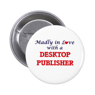 Madly in love with a Desktop Publisher 6 Cm Round Badge