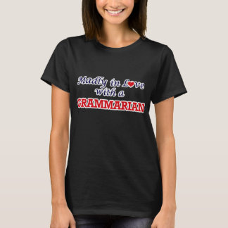 Madly in love with a Grammarian T-Shirt