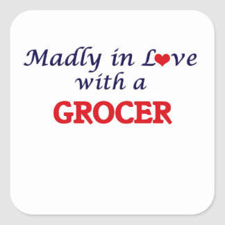 Madly in love with a Grocer Square Sticker