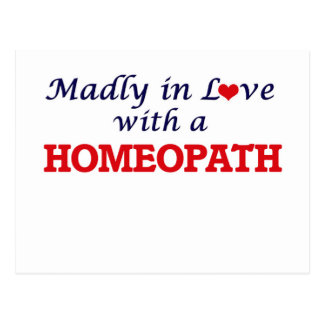 Madly in love with a Homeopath Postcard