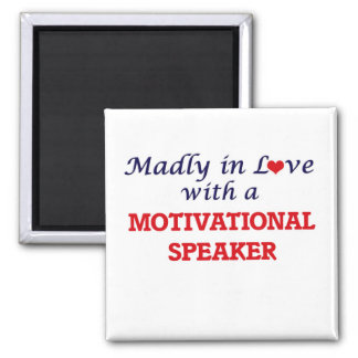Madly in love with a Motivational Speaker Square Magnet
