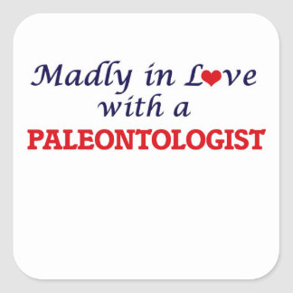 Madly in love with a Paleontologist Square Sticker