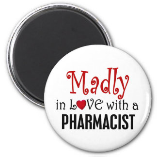 Madly In Love With A Pharmacist 6 Cm Round Magnet