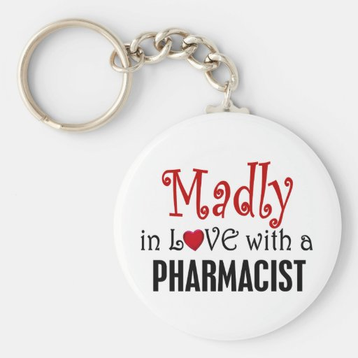 Madly In Love With A Pharmacist Key Chain