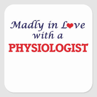 Madly in love with a Physiologist Square Sticker