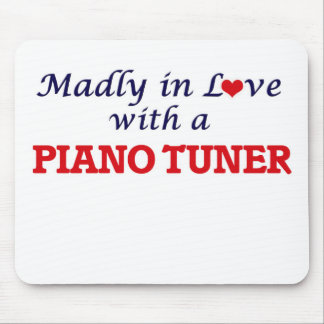 Madly in love with a Piano Tuner Mouse Pad