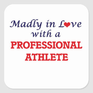 Madly in love with a Professional Athlete Square Sticker