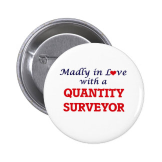 Madly in love with a Quantity Surveyor 6 Cm Round Badge