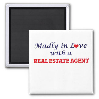 Madly in love with a Real Estate Agent Square Magnet