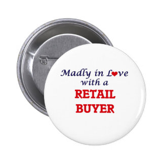 Madly in love with a Retail Buyer 6 Cm Round Badge