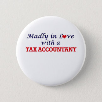 Madly in love with a Tax Accountant 6 Cm Round Badge