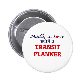 Madly in love with a Transit Planner 6 Cm Round Badge