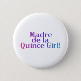 Madre De la Quince Girl 6 Cm Round Badge
