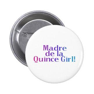 Madre De la Quince Girl 6 Cm Round Badge