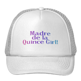 Madre De la Quince Girl Trucker Hat