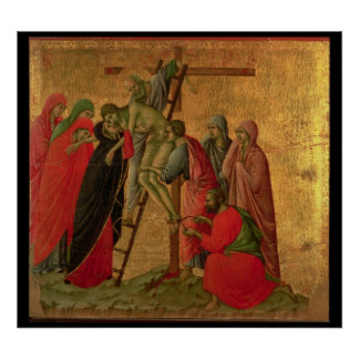Maesta: Descent from the Cross, 1308-11 Poster