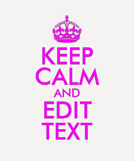 Magenta Keep Calm and Edit Text T Shirt
