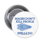 Mages Don't Kill People... 6 Cm Round Badge