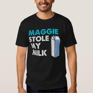 Maggie Stole My Milk Shirts