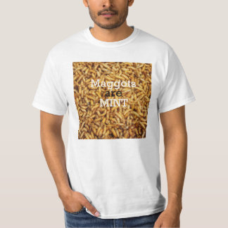 Maggots are Mint T-shirt