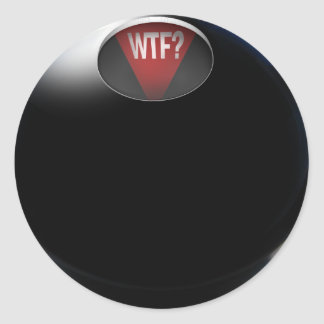 "Magic 8 Ball says, ""WTF?"" Classic Round Sticker"