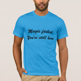 Magic failed T-Shirt