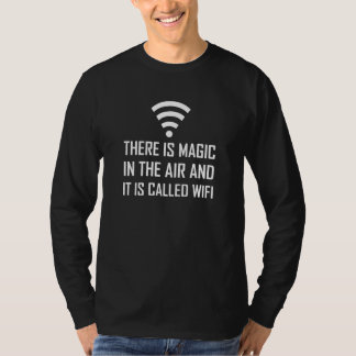 Magic In The Air Is Wifi T-Shirt