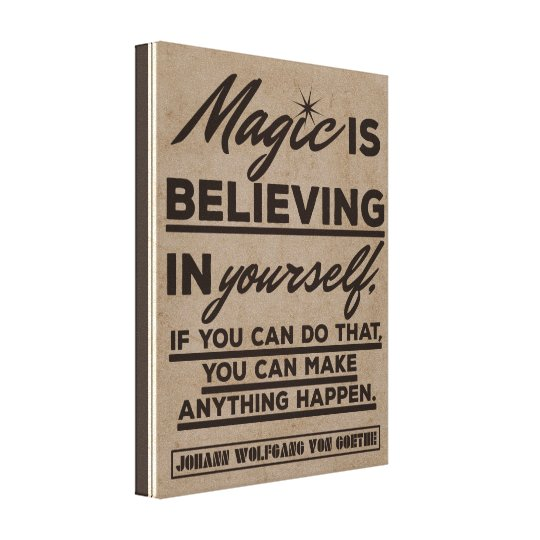 Magic is believing in yourself canvas print