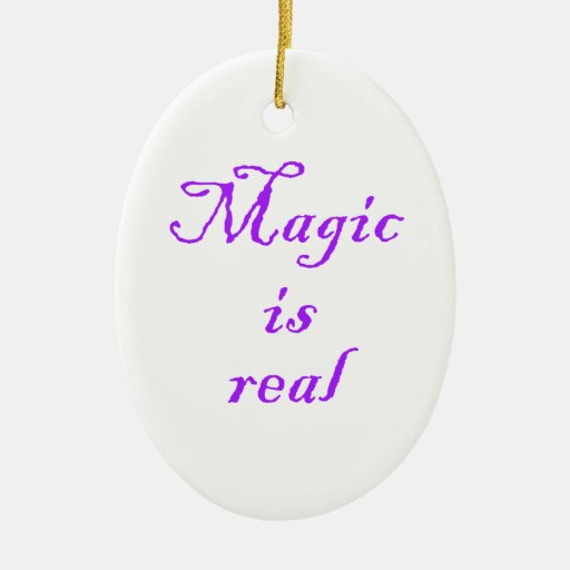 Magic is real-oval ornament