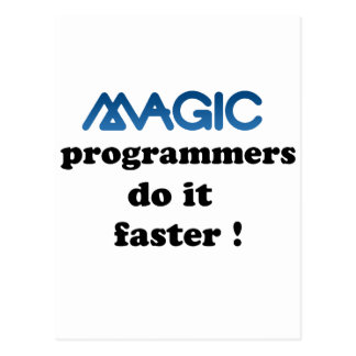 Magic programmers do it faster postcard