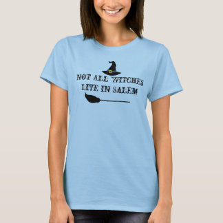 Magick - Not All Witches Live in Salem T-Shirt